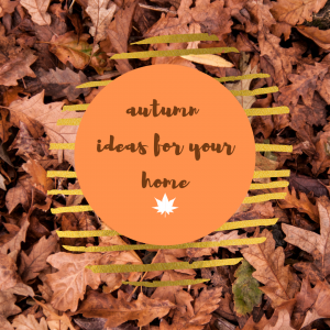 Ideas to bring Autumn Inside your Home
